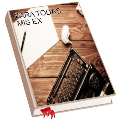 PARA TODAS MIS EX