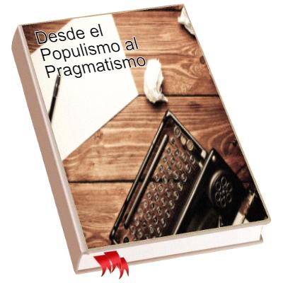 Desde el Populismo al Pragmatismo