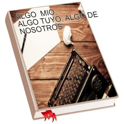ALGO MIO ALGO TUYO ALGO DE NOSOTROS