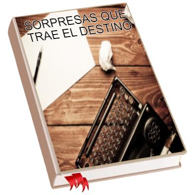 SORPRESAS QUE TRAE EL DESTINO