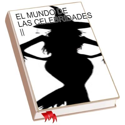 EL MUNDO DE LAS CELEBRIDADES
