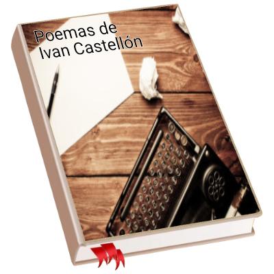 Poemas de Ivan Castellón