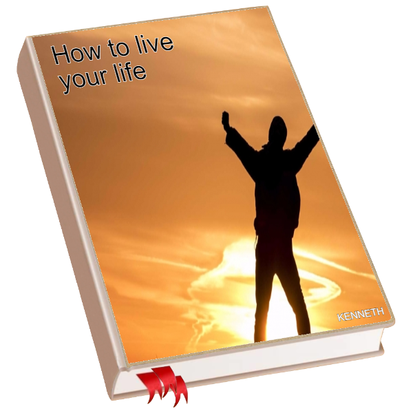 How to live your life