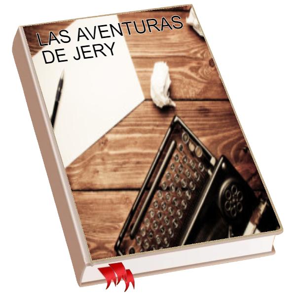 LAS AVENTURAS DE JERY